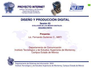 DISEÑO Y PRODUCCIÓN DIGITAL Sesión 03  EVOLUCIÓN DE LOS MEDIOS DIGITALES ( SEGUNDA PARTE )