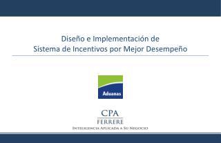 Diseño e Implementación de  Sistema de Incentivos por Mejor Desempeño