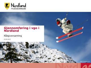 Gjennomføring i vgo i Nordland Rådgiversamling 23.03.2012