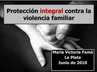 Protección  integral  contra la violencia familiar