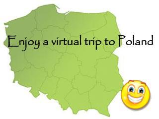 Enjoy a virtual trip to Poland