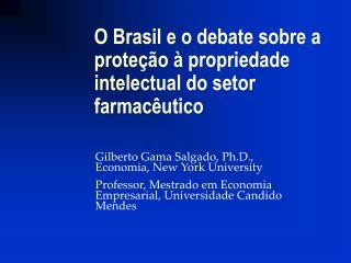 O Brasil e o debate sobre a proteção à propriedade intelectual do setor farmacêutico