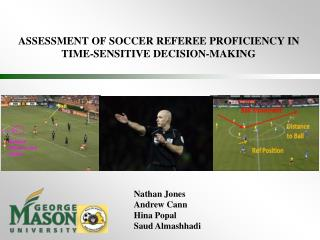 ASSESSMENT OF SOCCER REFEREE PROFICIENCY IN  TIME-SENSITIVE DECISION-MAKING