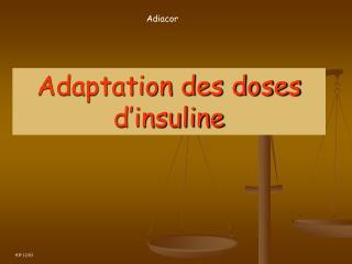 Adaptation des doses d insuline