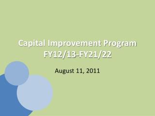 Capital Improvement Program FY12/13-FY21/22