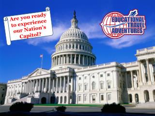 Are you ready to experience our Nation's Capitol?