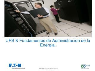 UPS & Fundamentos de Administracion de la Energia .