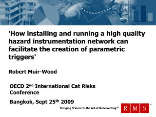 How installing and running a high quality hazard instrumentation network can facilitate the creation of parametric trigg