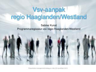 Vsv-aanpak  regio Haaglanden/Westland