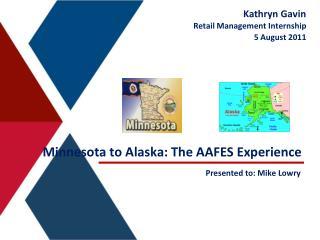 Minnesota to Alaska: The AAFES Experience