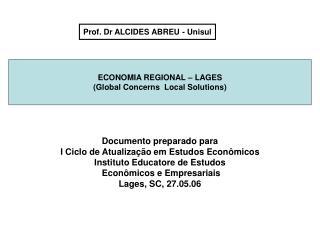 Documento preparado para  I Ciclo de Atualização em Estudos Econômicos