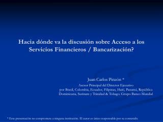 Hacia dónde va la discusión sobre Acceso a los Servicios Financieros / Bancarización?