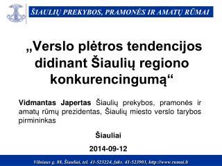"""""""Verslo plėtros tendencijos didinant Šiaulių regiono konkurencingumą"""""""