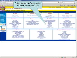 Select  NoveList Plus  from the POWER Library web site