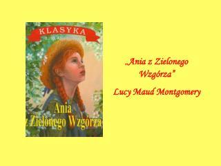 Ania z Zielonego Wzg rza   Lucy Maud Montgomery