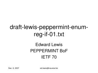 draft-lewis-peppermint-enum-reg-if-01.txt