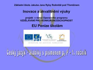 Český jazyk - Slabiky s písmenem p, P - 1. ročník