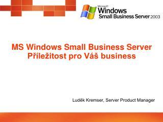 MS Windows  Small Business Server Příležitost pro Váš business