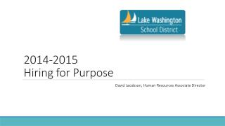 2014-2015 Hiring for Purpose