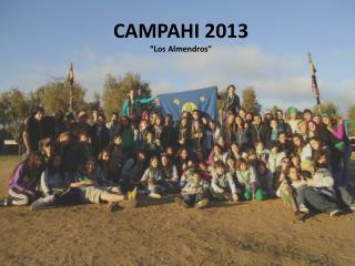 """CAMPAHI 2013 """"Los Almendros"""""""