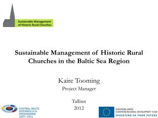 Sustainable Management of Historic Rural Churches  in  the Baltic Sea Region