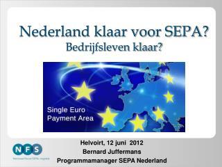 Nederland klaar voor SEPA? Bedrijfsleven klaar?