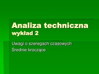 Analiza techniczna wyk?ad 2