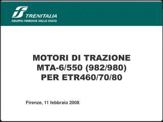 MOTORI DI TRAZIONE MTA-6/550 (982/980) PER ETR460/70/80
