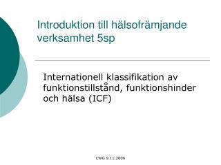 Introduktion till hälsofrämjande verksamhet 5sp