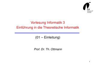 Vorlesung Informatik 3 Einführung in die Theoretische Informatik (01 – Einleitung)