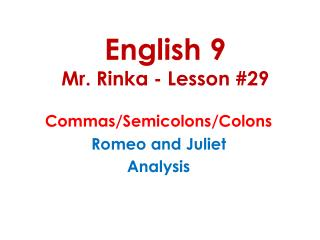 English 9 Mr.  Rinka  - Lesson #29