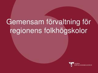 Gemensam förvaltning för regionens folkhögskolor
