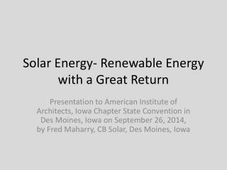 Solar Energy- Renewable Energy with a Great Return