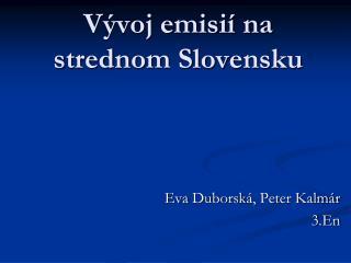 Vývoj emisií na strednom Slovensku