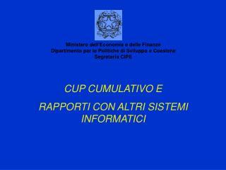 CUP CUMULATIVO E RAPPORTI CON ALTRI SISTEMI INFORMATICI
