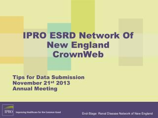 IPRO ESRD Network Of New England  CrownWeb
