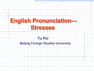 English Pronunciation�Stresses
