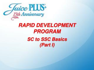 RAPID DEVELOPMENT PROGRAM  SC to SSC Basics (Part I)