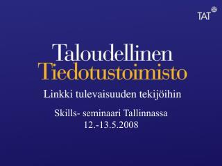 Skills- seminaari Tallinnassa 12.-13.5.2008