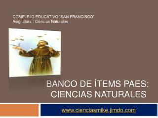 """COMPLEJO EDUCATIVO """"SAN FRANCISCO"""" Asignatura : Ciencias Naturales"""