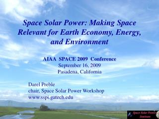 Space Solar Power: Making Space Relevant for Earth Economy, Energy, and Environment