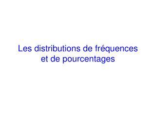 Les distributions de fr équences et de pourcentages