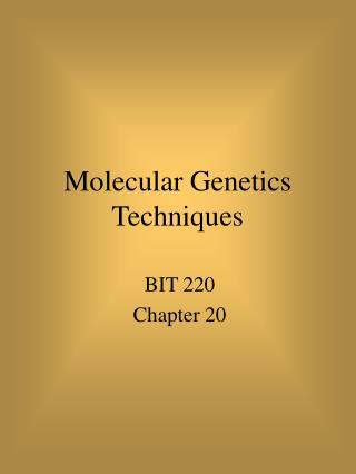 Molecular Genetics Techniques