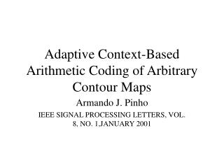 Adaptive Context-Based Arithmetic Coding of Arbitrary Contour Maps