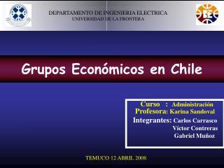 Curso   :  Administraci n                             Profesora: Karina Sandoval  Integrantes: Carlos Carrasco