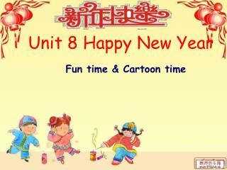 Unit 8 Happy New Year