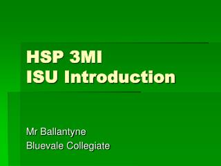HSP 3MI  ISU Introduction