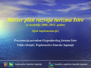 Master plan razvoja turizma Istre za razdoblje 2004.-2012. godine tijek implementacije