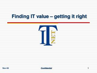 Finding IT value – getting it right