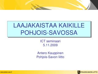 LAAJAKAISTAA KAIKILLE POHJOIS-SAVOSSA